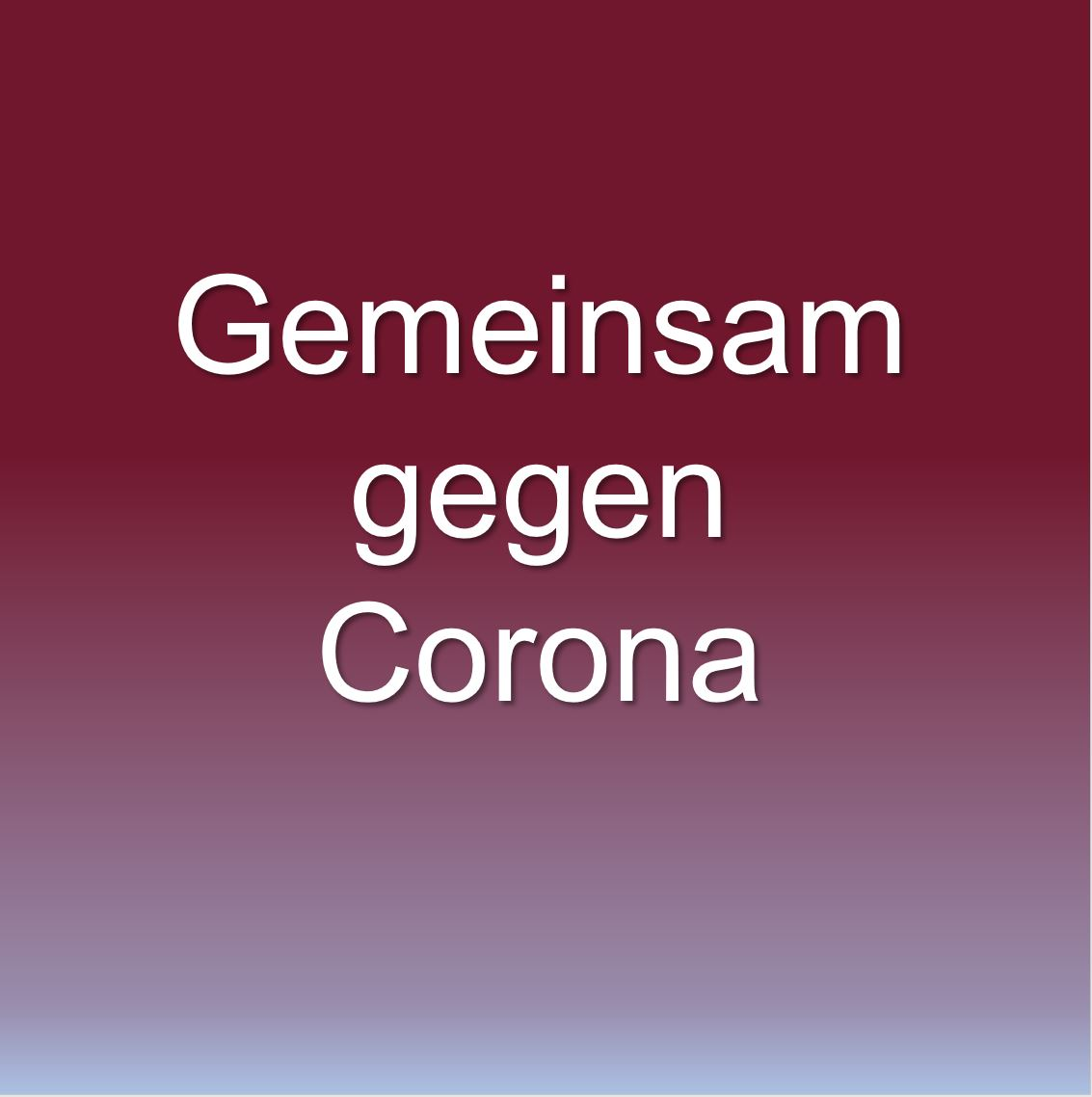 Gemeinsam gegen Corona